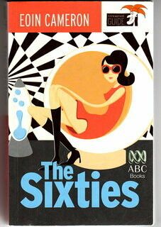The Sixties: An Irreverent Guide by Eoin Cameron