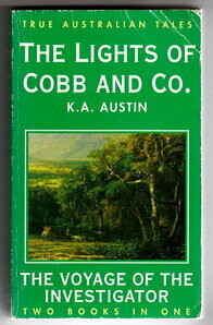 True Australian Tales: The Lights of Cobb and Co.: The Voyage of the Investigator Matthew Flinders: Two Books in One by K A Austin