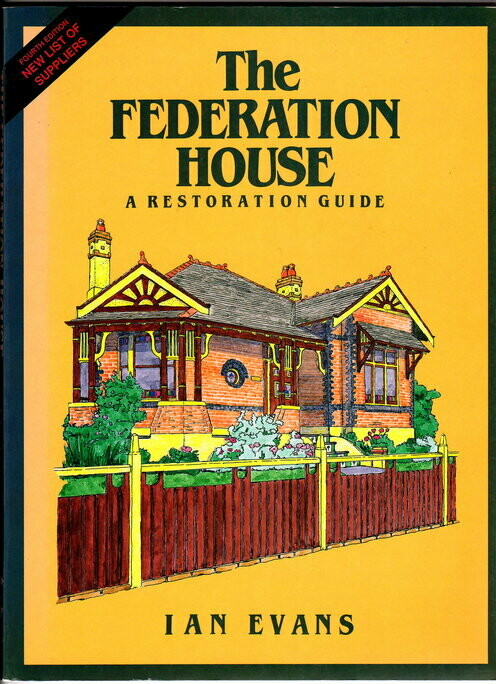 The Federation House: A Restoration Guide by Ian Evans
