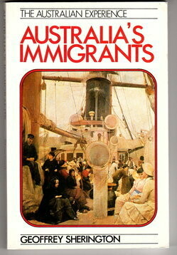 Australia's Immigrants 1788-1978: The Australian Experience No. 1 by Geoffrey Sherington
