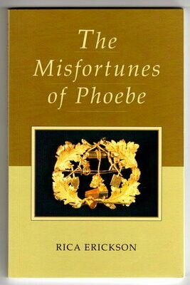 The Misfortunes of Phoebe by Rica Erickson