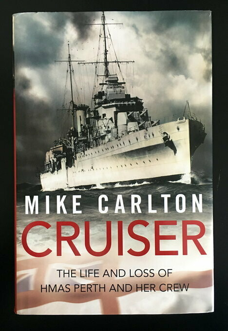 Cruiser: The Life and Loss of HMAS Perth and Her Crew by Mike Carlton