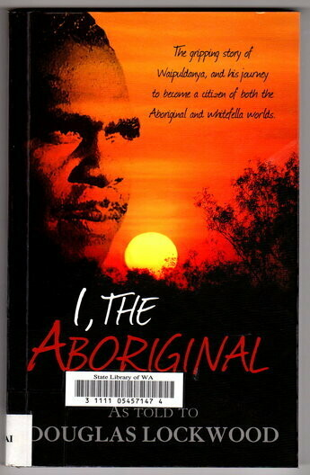 I, the Aboriginal [Waipuldanya] by as told to Douglas Lockwood