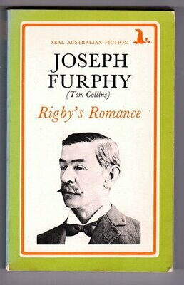 Rigby's Romance (Seal Australian Fiction) by Joseph Furphy aka Tom Collins