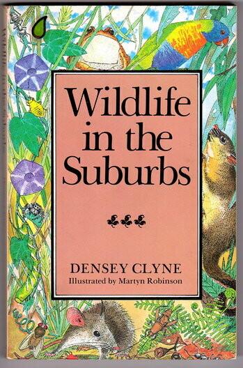 Wildlife in the Suburbs by Densey Clyne