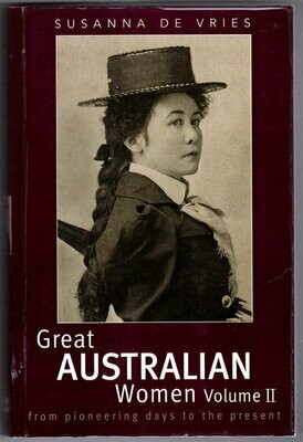 Great Australian Women: From Pioneering Days to the Present:  Volume II by Susanna De Vries
