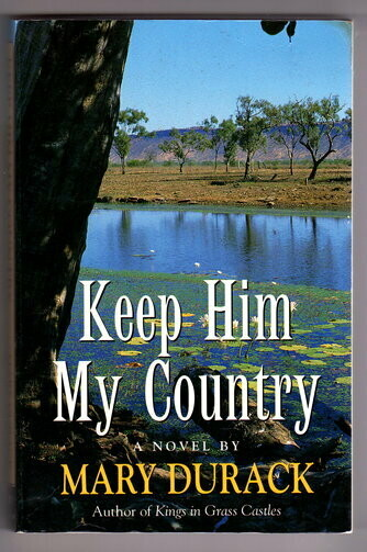 Keep Him My Country by Mary Durack
