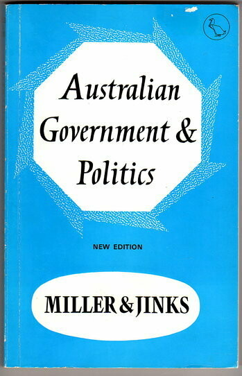 Australian Government and Politics by John Donald Bruce Miller and Brian Jinks