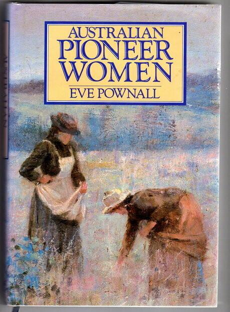 Australian Pioneer Women [Mary of Maranoa] by Eve Pownall