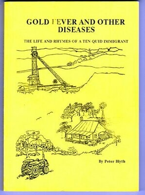 Gold Fever and Other Diseases: The Life and Rhymes of a Ten Quid Immigrant by Peter Blyth
