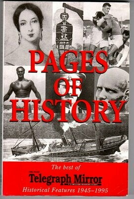 Pages of History: The Best of the Daily Telegraph Mirror's Historical Features 1945-1995 by Margot Pitkin