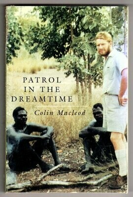 Patrol in the Dreamtime by Colin Macleod