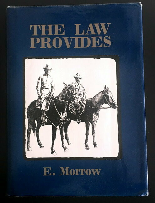 The Law Provides by E Morrow with Foreword by Sir James Mitchell