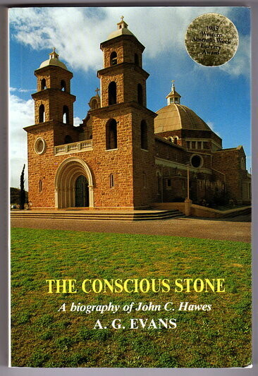 The Conscious Stone: A Biography of John C Hawes by A G Evans