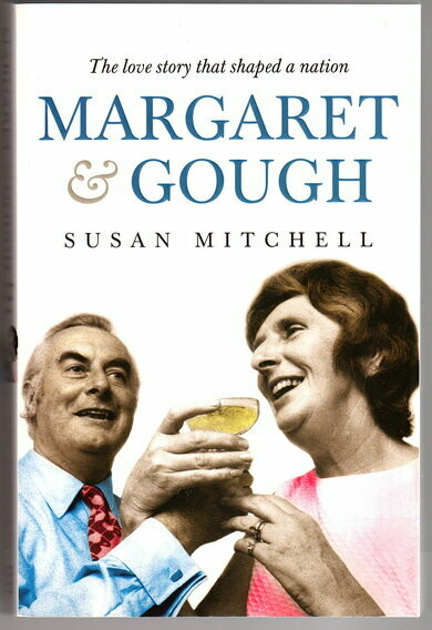 Margaret & Gough: The Love Story that Shaped a Nation by Susan Mitchell