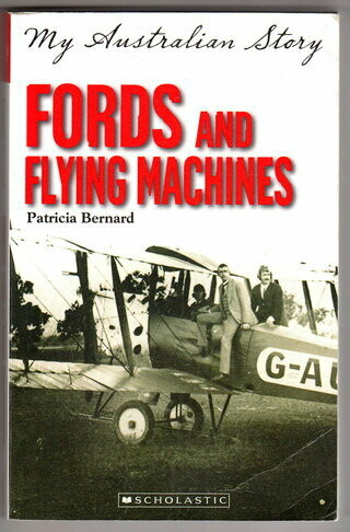 Fords and Flying Machines: The Diary of Jack McLaren, Longreach 1919-1921: My Australian Story by Patricia Bernard