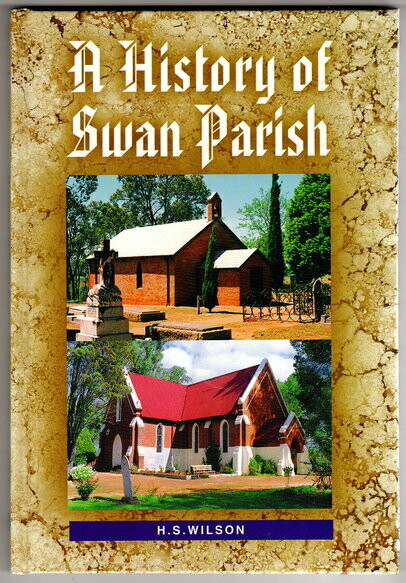 A History of the Anglican Parish of Swan by Harold S Wilson