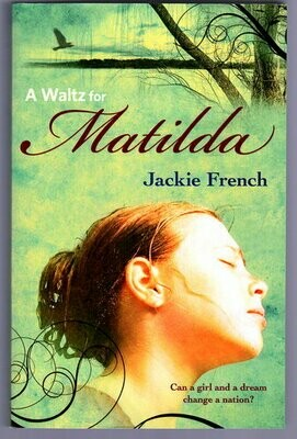 A Waltz for Matilda: Book 1: The Matilda Saga by Jackie French
