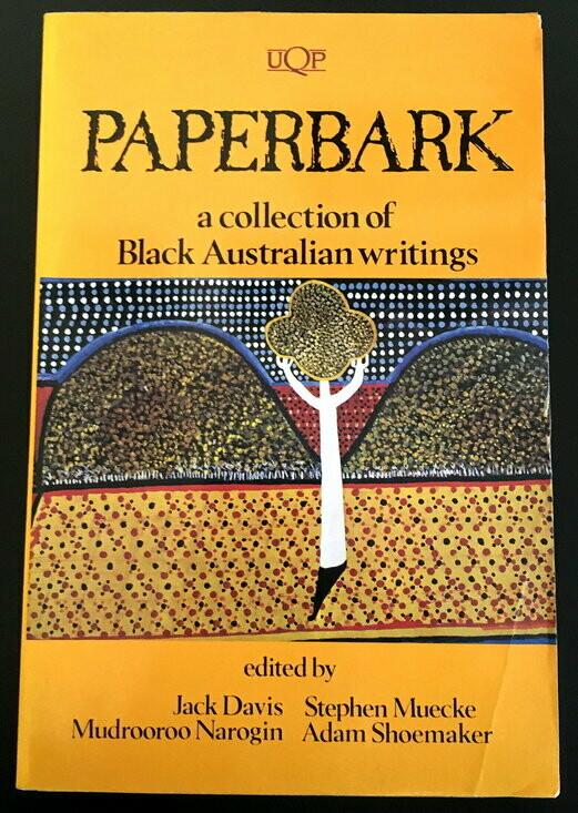 Paperbark: A Collection of Black Australian Writings edited by Jack Davis, Stephen Muecke, Mudrooroo Narogin and Adam Shoemaker