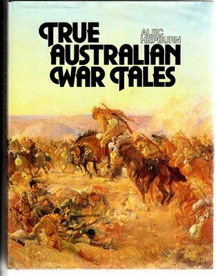 True Australian War Tales by Alec Hepburn