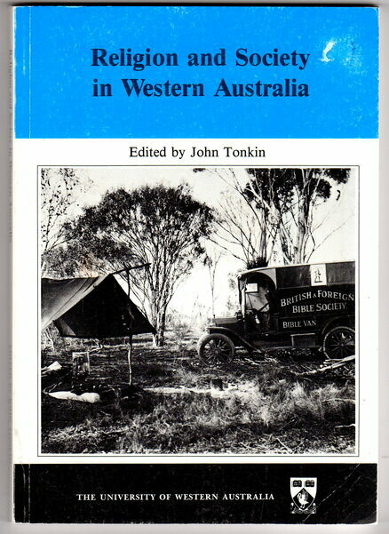 Studies in Western Australian History IX: Religion and Society in Western Australia edited by John Tonkin