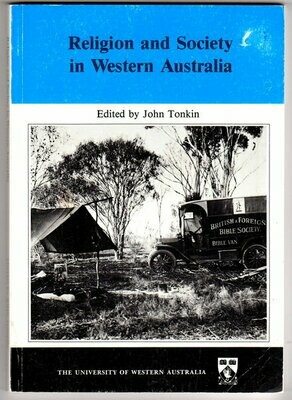Studies in Western Australian History IX: Religion and Society in Western Australia edited by John Tonkin