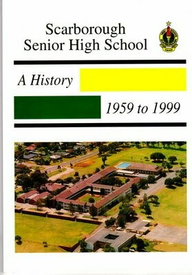 Scarborough Senior High School: A History - 1959 to 1999 by Mark Fletcher and edited by Ken Stewart