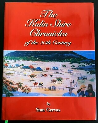 Kulin Shire Chronicles of the 20th Century by Stan Gervas