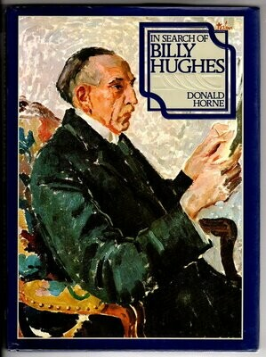 In Search of Billy Hughes by Donald Horne