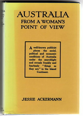 Australia From a Woman's Point of View by Jessie Ackermann with a New Introduction by Elizabeth Riddell