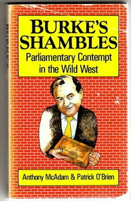 Burke's Shambles: Parliamentary Contempt in the Wild West by Anthony McAdam and Patrick O'Brien