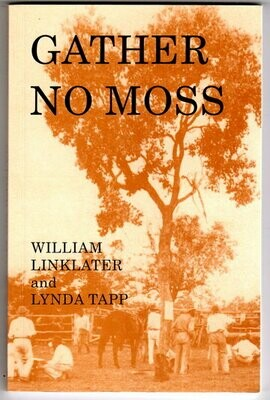 Gather No Moss by William Linklater and Lynda Tapp