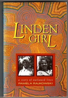 Linden Girl: A Story of Outlawed Lives by Pamela Rajkowski