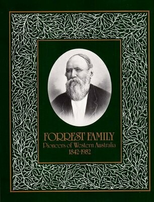 Family History of William and Margaret Forrest: From Their Arrival in Australind, Western Australia, 1842 - 1982 compiled by Alison Muir and Dinee Muir