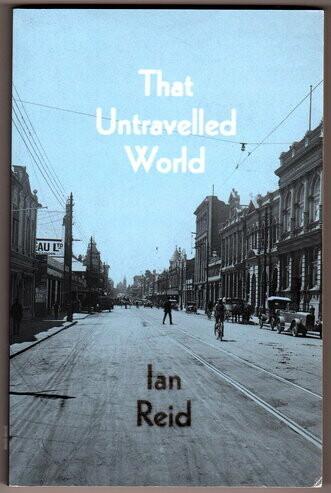 That Untravelled World by Ian Reid