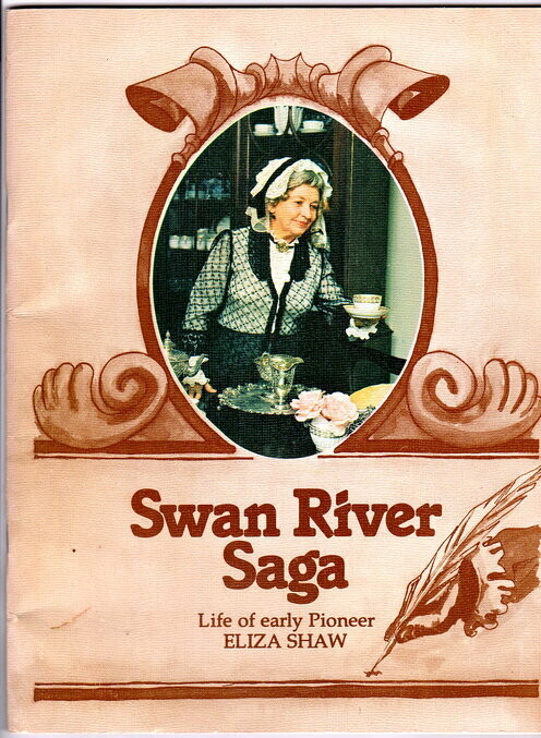 Swan River Saga: Life of Early Pioneer Eliza Shaw: Script by Mary Durack and Nita Pannell