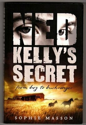 Ned Kelly's Secret by Sophie Masson