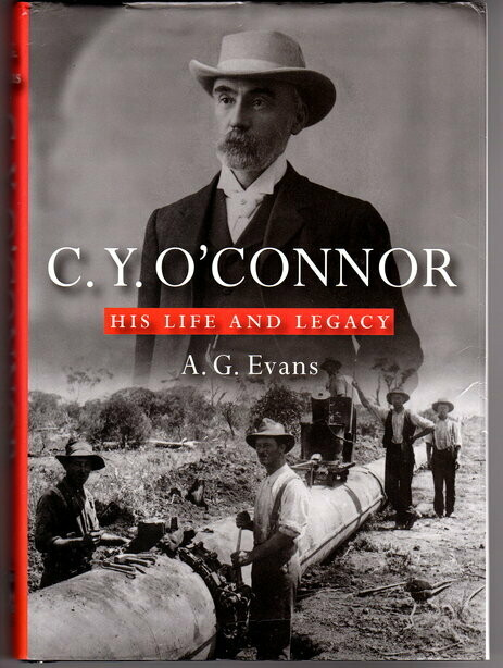 C Y O'Connor: His Life and Legacy by A G Evans