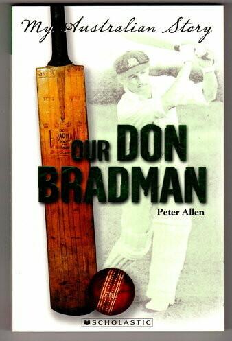 Our Don Bradman: My Australian Story by Peter Allen