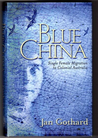 Blue China: Single Female Migration to Colonial Australia by Jan Gothard