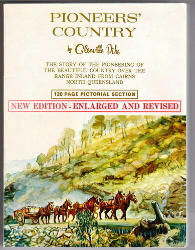 Pioneer's Country: The Story of the Pioneering of the Beautiful Country Over the Range Inland from Cairns, North Queensland by Glenville Pike