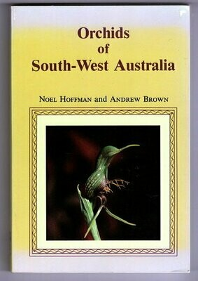 Orchids of South-West Australia by Noel Hoffman and Andrew Brown