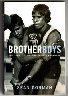 Brotherboys: The Story of Jim and Phillip Krakouer by Sean Gorman