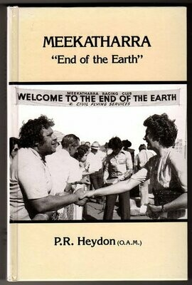 Meekatharra: End of the Earth by P R Heydon