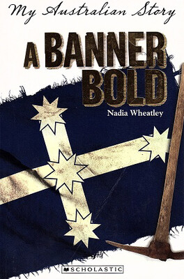 A Banner Bold: My Australian Story by Nadia Wheatley