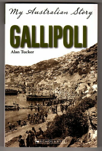Gallipoli (My Australian Story Series) by Alan Tucker