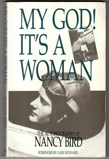 My God! It's a Woman: The Autobiography of Nancy Bird with Foreword by Gaby Kennard