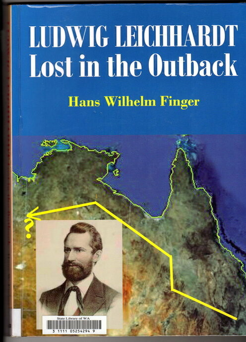 Ludwig Leichhardt: Lost in the Outback by Hans Wilhelm Finger