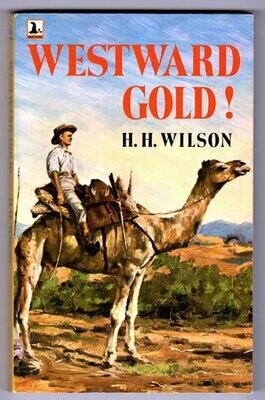 Westward Gold! by Helen H Wilson