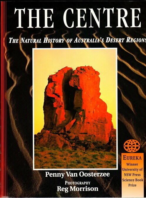 The Centre: The Natural History of Australia's Desert Regions by Penny Van Oosterzee